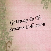 Gateway To The Seasons Collection